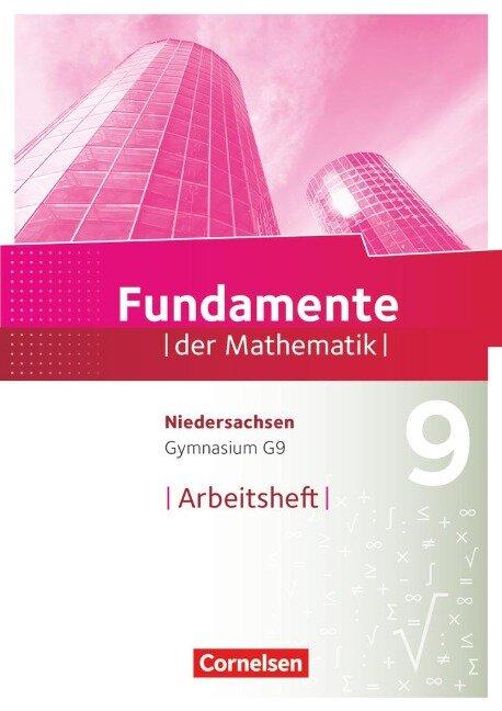 Fundamente der Mathematik 9. Schuljahr - Gymnasium Niedersachsen - Arbeitsheft mit Lösungen -