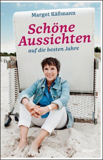 Schöne Aussichten auf die besten Jahre - Margot Käßmann