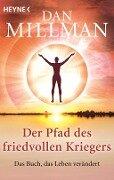 Der Pfad des friedvollen Kriegers - Dan Millman