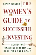 The Women's Guide to Successful Investing - Nancy Tengler