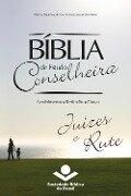 Bíblia de Estudo Conselheira ¿ Juízes e Rute - Sociedade Bíblica do Brasil