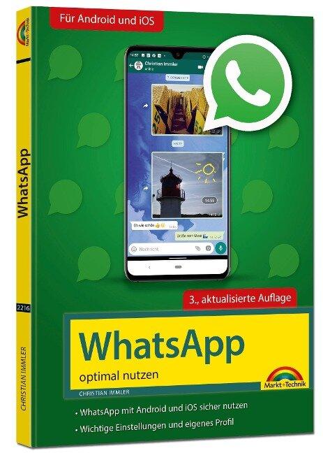 WhatsApp - optimal nutzen - 3. Auflage - neueste Version 2020 mit allen Funktionen anschaulich erklärt - Christian Immler