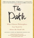 The Path: What Chinese Philosophers Can Teach Us about the Good Life - Michael Puett, Christine Gross-Loh