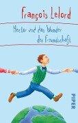 Hector und das Wunder der Freundschaft - François Lelord
