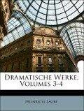 Dramatische Werke, Dritter Band - Heinrich Laube