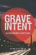 Grave Intent - Alexander Hartung