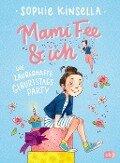 Mami Fee & ich - Die zauberhafte Geburtstagsparty - Sophie Kinsella