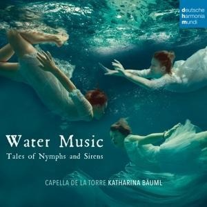 Water Music-Tales of Nymphs and Sirens - Capella De La Torre