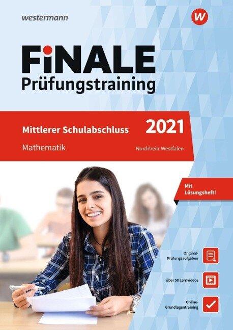 FiNALE Prüfungstraining 2021 Mittlerer Schulabschluss Nordrhein-Westfalen. Mathematik - Bernhard Humpert, Martina Lenze, Bernd Libau, Ursula Schmidt, Peter Welzel