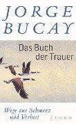 Das Buch der Trauer - Jorge Bucay