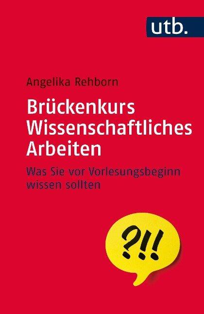 Brückenkurs Wissenschaftliches Arbeiten - Angelika Rehborn