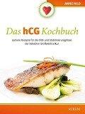 Das hCG Kochbuch - Anne Hild