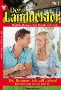 Der Landdoktor 1 - Arztroman - Christine von Bergen