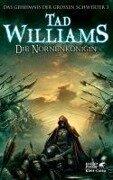 Das Geheimnis der Großen Schwerter. Die Nornenkönigin - Tad Williams