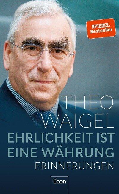 Ehrlichkeit ist eine Währung - Theo Waigel