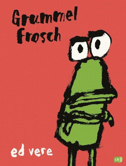 Grummelfrosch - Ed Vere