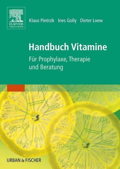 Handbuch Vitamine - Klaus Pietrzik, Ines Golly, Dieter Loew
