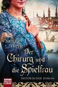 Der Chirurg und die Spielfrau - Sabine Weiß