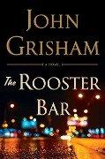 Rooster Bar - John Grisham