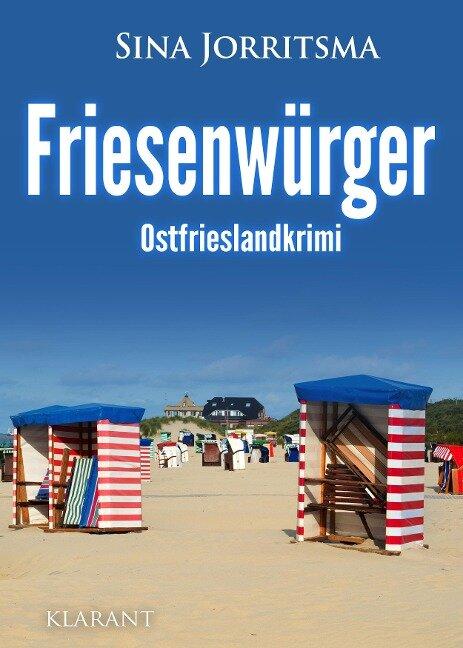 Friesenwürger. Ostfrieslandkrimi - Sina Jorritsma