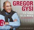 Ein Leben ist zu wenig - Gregor Gysi