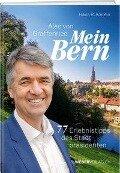 Alec von Graffenried - Mein Bern - Hans R. Amrein