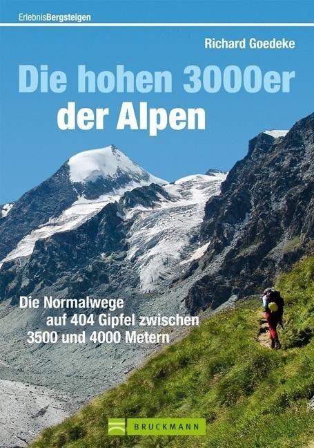 Die hohen 3000er der Alpen - Richard Goedeke