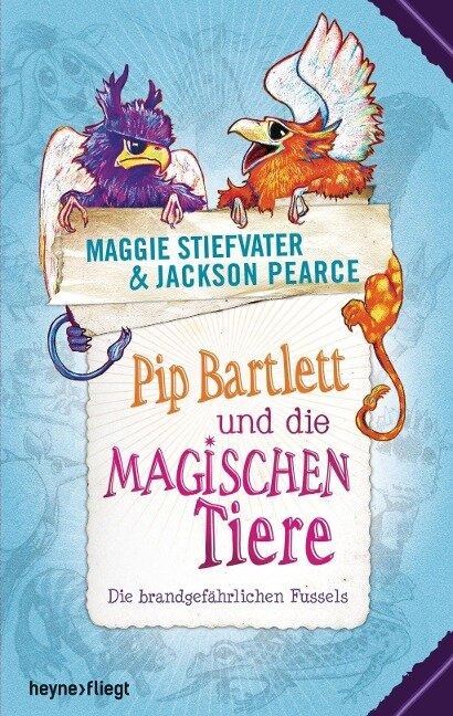 Pip Bartlett und die magischen Tiere - Maggie Stiefvater, Jackson Pearce