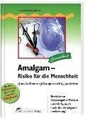 Amalgam. Risiko für die Menschheit - Joachim Mutter