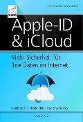 Apple-ID & iCloud - Mehr Sicherheit für Ihre Daten im Internet - Anton Ochsenkühn, Johann Szierbeck