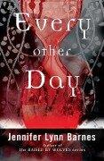 Every Other Day - Jennifer Lynn Barnes, Jennifer Lynn Barnes