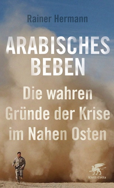 Arabisches Beben - Rainer Hermann