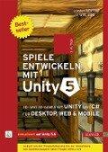 Spiele entwickeln mit Unity 5 - Carsten Seifert, Jan Wislaug