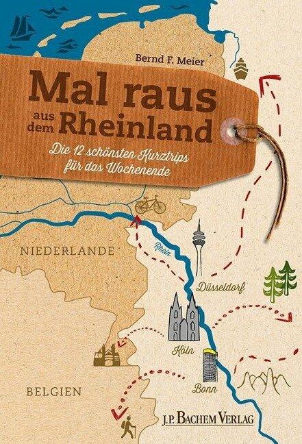 Mal raus aus dem Rheinland - Bernd F. Meier