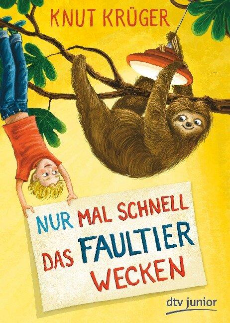 Nur mal schnell das Faultier wecken - Knut Krüger