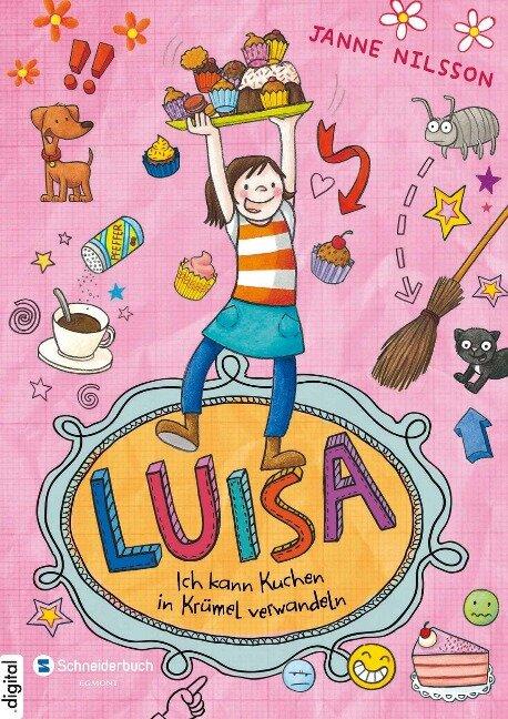 Luisa - Ich kann Kuchen in Krümel verwandeln! - Janne Nilsson