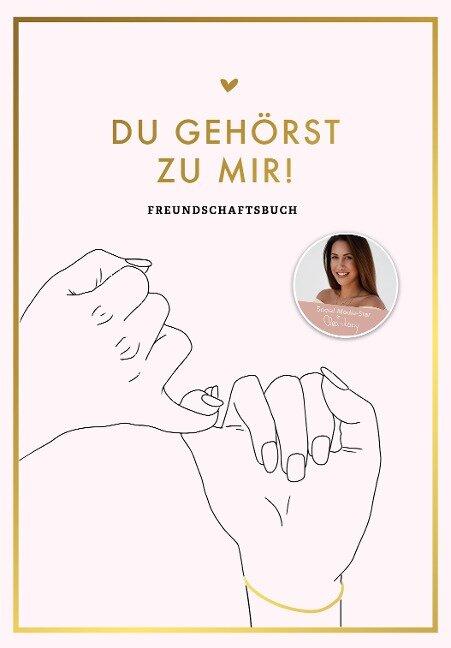Du gehörst zu mir! Freundebuch und Erinnerungsalbum - Clea-Lacy Juhn