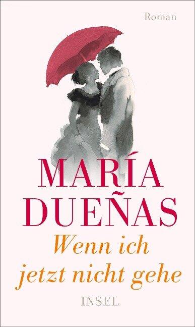 Wenn ich jetzt nicht gehe - María Dueñas