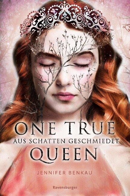 One True Queen, Band 2: Aus Schatten geschmiedet - Jennifer Benkau