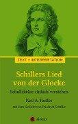 Schillers Lied von der Glocke. Text und Interpretation - Karl A. Fiedler, Friedrich Schiller