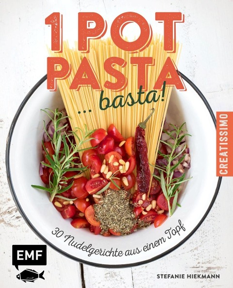 One Pot Pasta ... basta! - Stefanie Hiekmann
