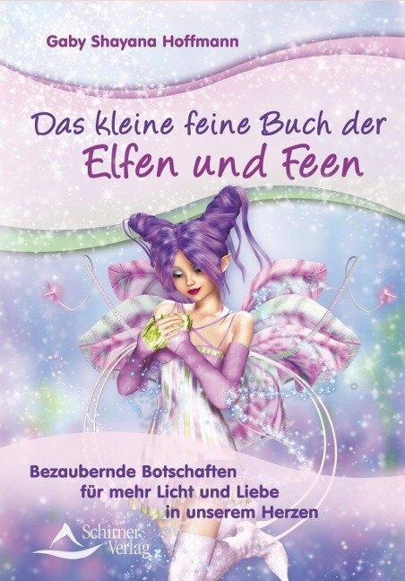 Das kleine feine Buch der Elfen und Feen - Gaby Shayana Hoffmann