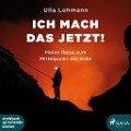 Ich mach das jetzt! - Ulla Lohmann