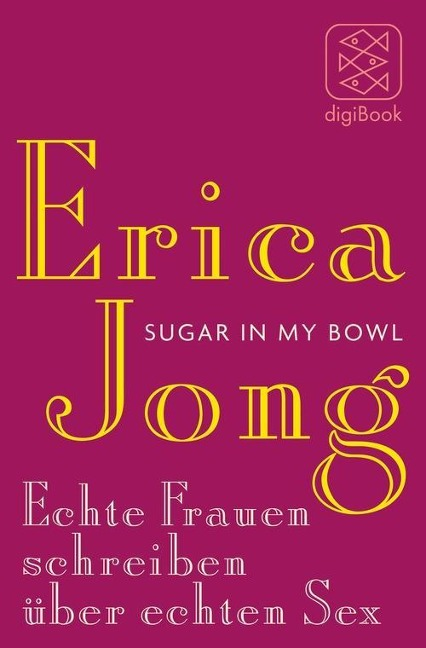 Sugar in My Bowl - Erica Jong