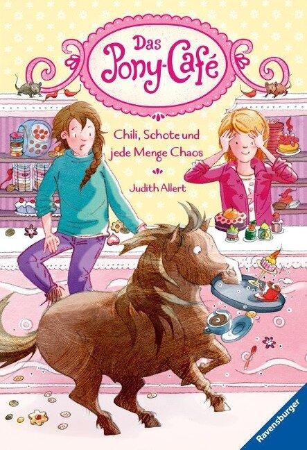 Das Pony-Café 02: Chili, Schote und jede Menge Chaos - Judith Allert