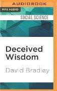 DECEIVED WISDOM M - David Bradley