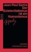 Der Existentialismus ist ein Humanismus und andere philosophische Essays 1943 - 1948 - Jean-Paul Sartre