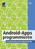 Android-Apps programmieren - Eugen Richter