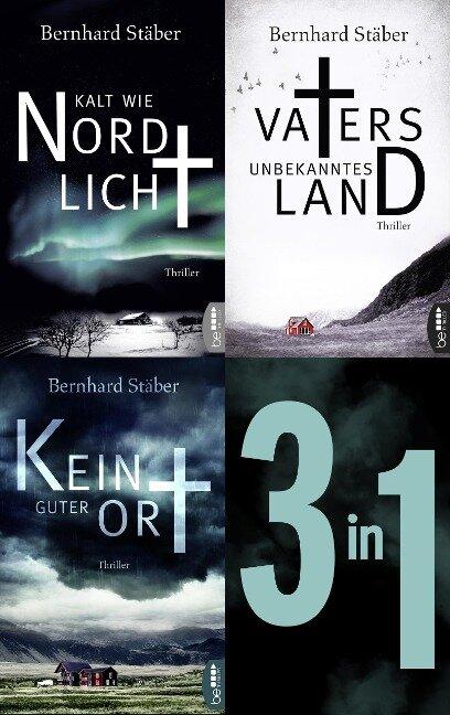 Die Arne-Eriksen-Trilogie: Vaters unbekanntes Land - Kalt wie Nordlicht - Kein guter Ort - Bernhard Stäber