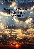 Magische Momente in Licht und Schatten (Tischkalender 2018 DIN A5 hoch) - Peter Spätling